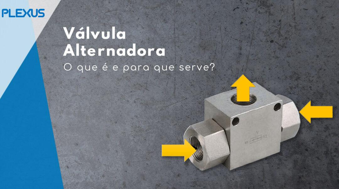 Válvula Alternadora – o que é e para que serve?